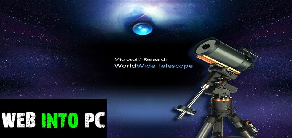 Microsoft Worldwide Telescope-get into pc