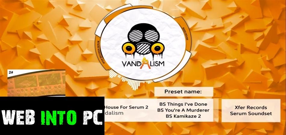 Vandalism – Shocking Bass House For Serum 2-getintopc site